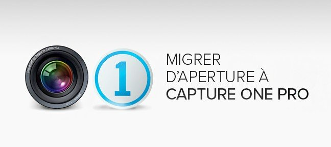 Gratuit : Migration d'Aperture vers Capture One Pro
