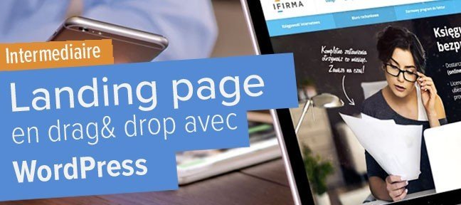 Une landing page en Drag & Drop avec WordPress