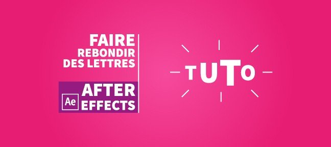 After Effects : Faire rebondir des lettres en quelques minutes !