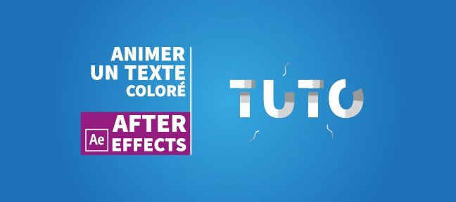 Tuto After Effects : Animer un texte coloré After Effects