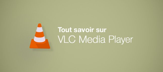 Tuto VLC Media Player pour PC VLC