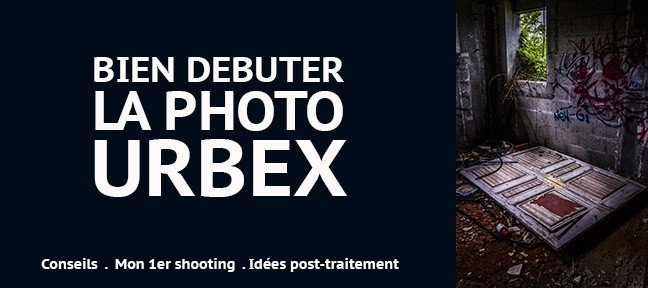 Tuto Bien débuter dans la photo URBEX Lightroom