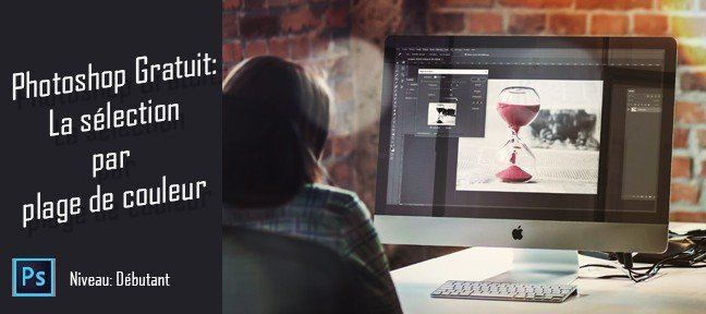 Tuto Photoshop Gratuit: La sélection par plage de couleur Photoshop