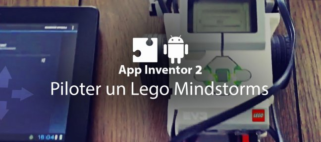 Tuto App Inventor 2 : Piloter un Lego Mindstorms Android