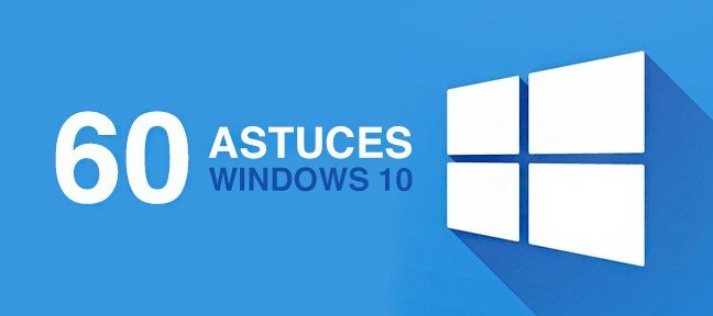 60 Astuces Windows 10