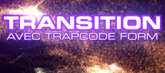 Tuto Transition Trapcode Form After Effects