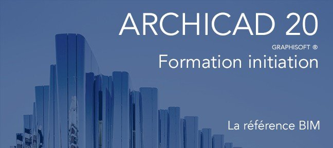Tuto ARCHICAD 20 initiation Archicad