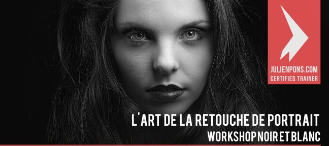 Tuto L'Art de la Retouche Portrait - Workshop Noir et Blanc Photoshop