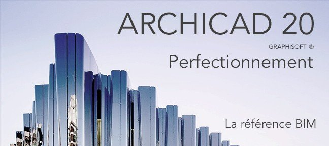 Tuto ARCHICAD 20 perfectionnement Archicad