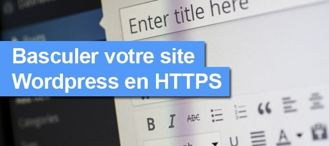 Basculer votre site WordpPress en HTTPS