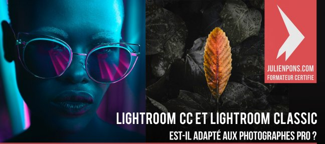 Tuto Lightroom CC vs Lightroom Classic pour les photographes Pro Lightroom
