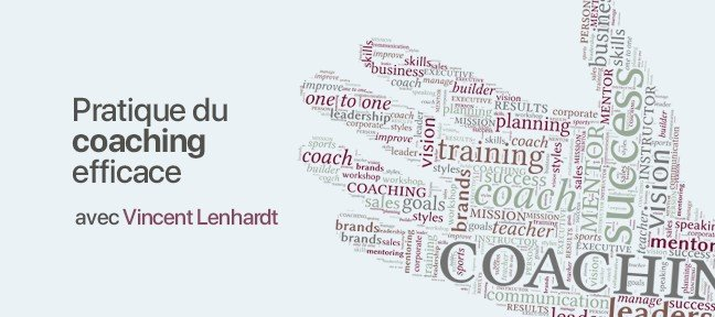 Tuto Pratique du coaching efficace – Vincent Lenhardt Entreprendre