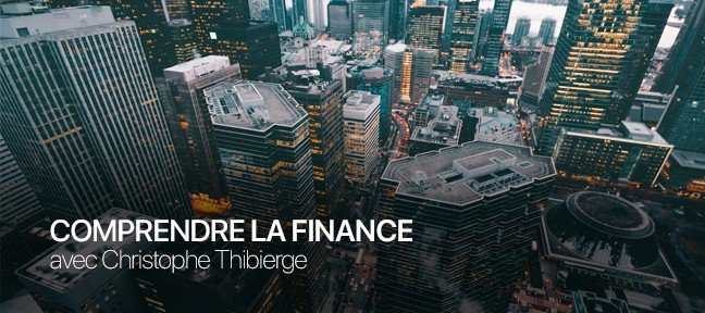 Tuto Comprendre la finance – Christophe Thibierge Entreprendre