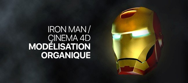 Tuto Modélisation Organique Cinema 4D : Haume d'Iron Man Cinema 4D