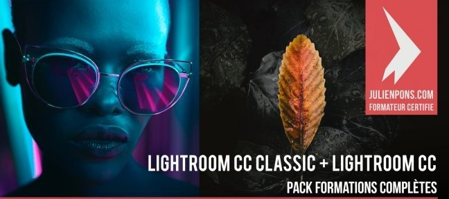 Tuto Lightroom CC + Lightroom CC Classic - Pack formation complète Lightroom
