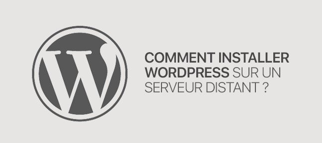Gratuit : Comment installer WordPress sur un serveur distant