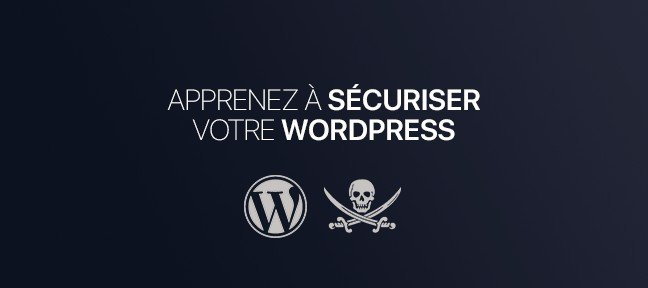 Tuto Sécuriser mon WordPress WordPress