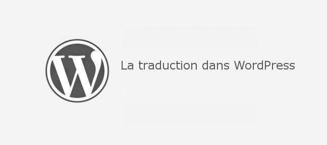 L'internationalisation dans WordPress avec un cas concret