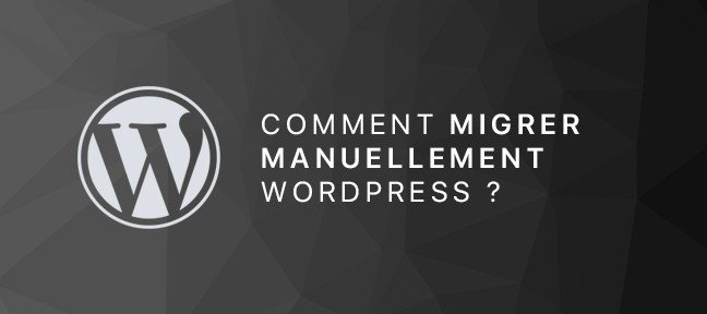 Tuto Comment transférer mon WordPress manuellement ? WordPress