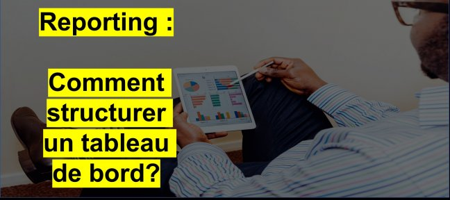Tuto Reporting : comment structurer un tableau de bord ? Data Science