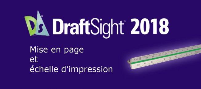 TUTO Draftsight Mise en page et échelle d'impression avec DraftSight sur  Tuto com