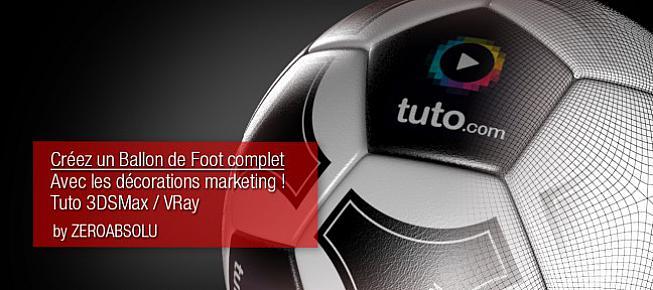 TUTO Créez un Ballon de Football réaliste en 3D avec 3ds Max 2012 sur  Tuto.com 72d55969d15