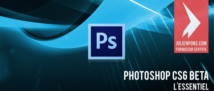 image Photoshop CS6 Beta : L'essentiel