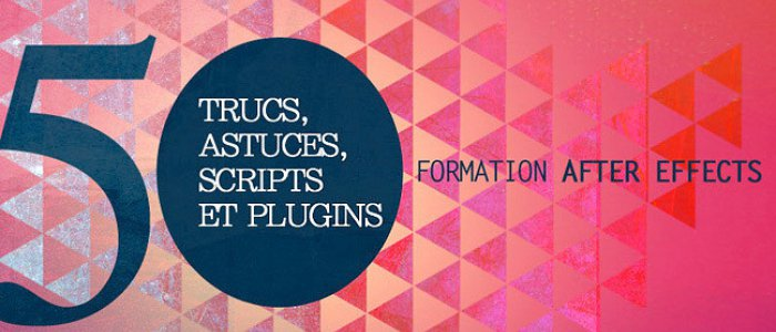 image 50 trucs - astuces - script et plugins After Effects