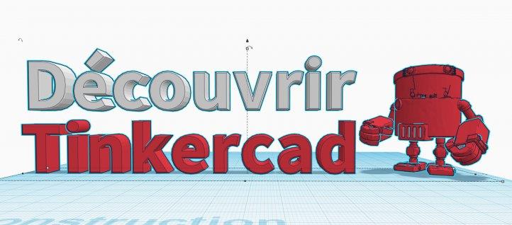 TUTO Découvrir la 3D avec Tinkercad avec Tinkercad sur Tuto com