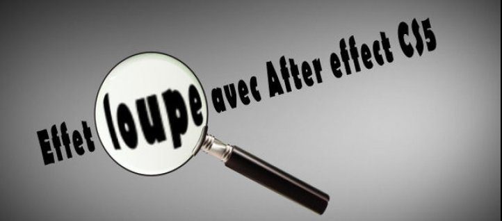 Tuto Simulation d'un effet loupe After Effects