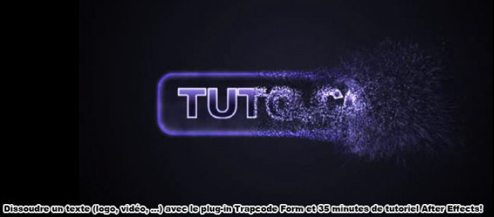 Tuto Dissolution d'un logo avec TrapCode Form After Effects