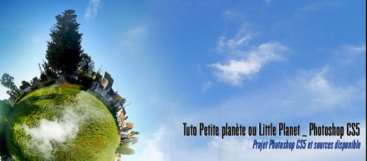 Tuto Effet Little Planet à partir d'une photo panoramique Photoshop