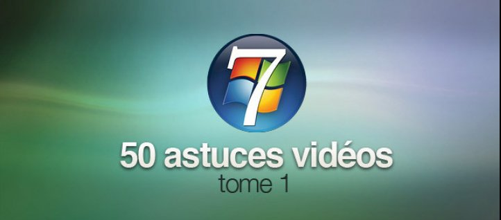 Tuto Windows 7  - Astuces Tome 1 Windows