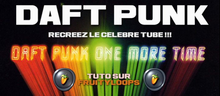 Tuto DAFT PUNK - One More Time ! Fruity Loops Studio