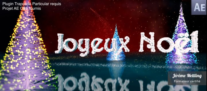 Tuto Joyeux Noël avec Particular After Effects
