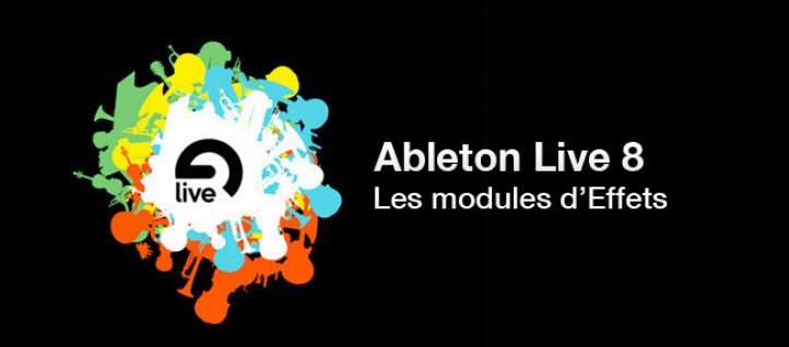 Tuto Formation Ableton Live 8 : modules d'effets Live