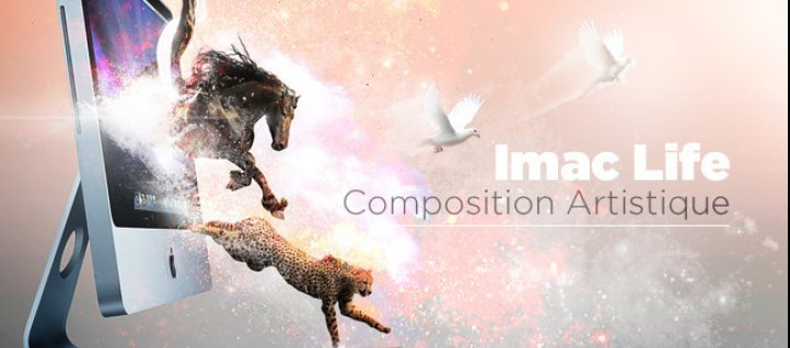 Tuto iMac Life : Composition Photoshop Artistique Photoshop