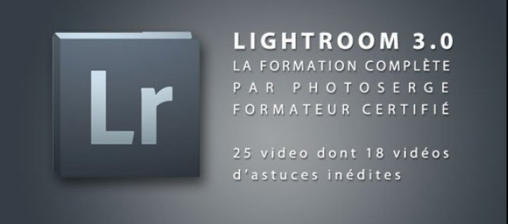 Tuto Lightroom 3 : la formation complète Lightroom