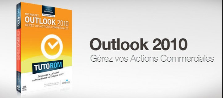 Tuto Outlook 2010 : Gérez vos actions commerciales Outlook
