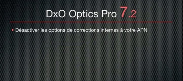 Tuto Du bon usage de DxO DxO OpticsPro