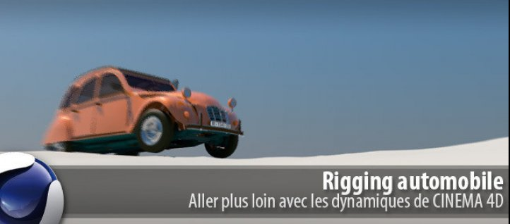 Tuto Rigging automobile Cinema 4D