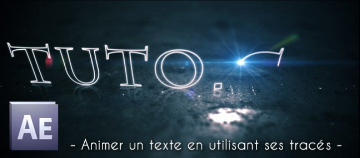 Tuto Animer un texte en utilisant ses tracés After Effects