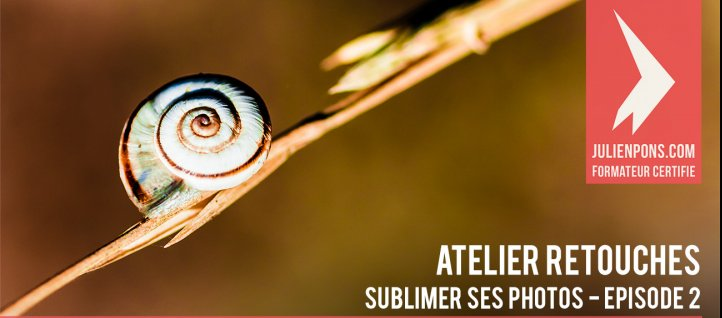 Tuto Atelier de retouche : sublimer ses photos - Episode 2 Lightroom