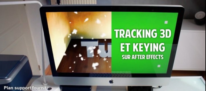 Tuto Tracking 3D, incrustation et keying After Effects
