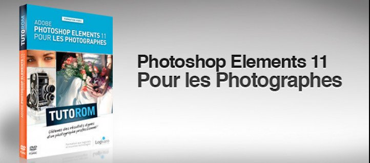 Tuto Photoshop Elements 11 pour les photographes Photoshop Elements