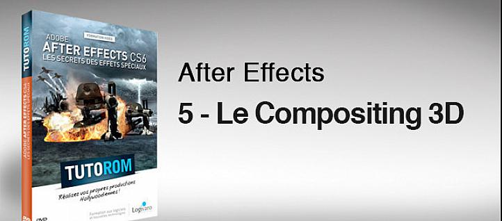 Tuto Le compositing 3D sous After Effects CS6 After Effects