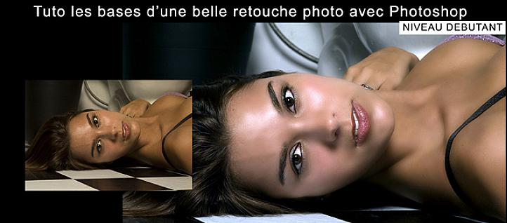 Tuto les Bases d'une belle retouche Photo Photoshop