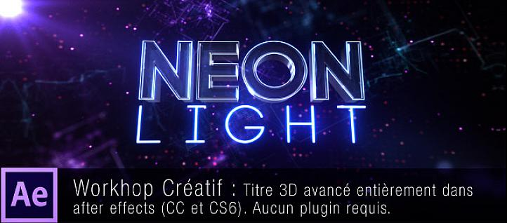 Tuto Neon Light : Titre 3D dans After Effects sans plugin After Effects
