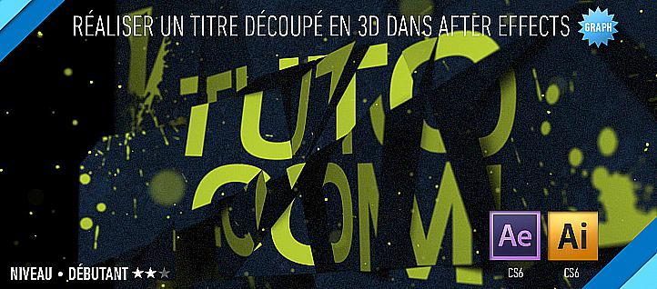 Tuto Un titre découpé en 3D avec After effects (sans plugin) After Effects