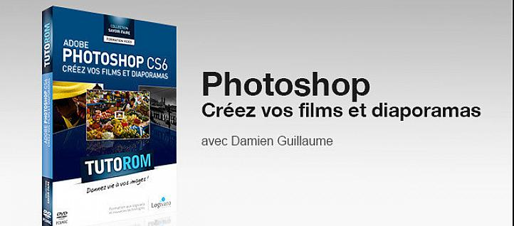 Tuto Photoshop : Créez vos Films & Diaporamas Photoshop